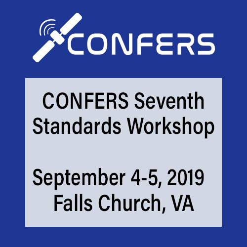 CONFERS Seventh Standards Workshop September 4-5, 2019 in Falls Church, VA