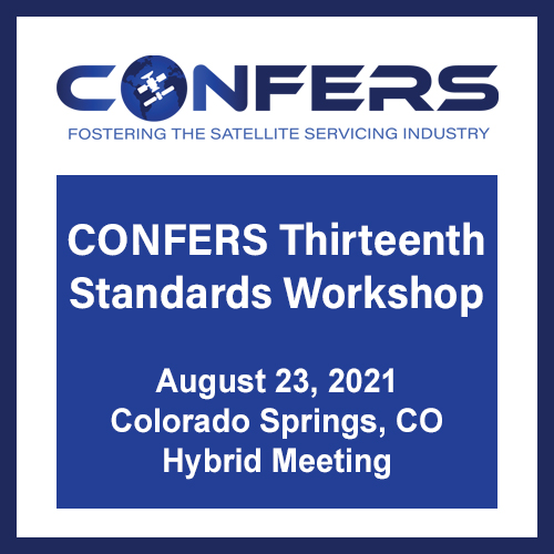 CONFERS 13th Standards Workshop, August 23, 2021, Colorado Springs, CO; Hybrid Meeting